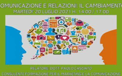 CORSO DI FORMAZIONE – COMUNICAZIONE E RELAZIONI: IL CAMBIAMENTO – 20 LUGLIO 2021 ORE 14.00 / 17.00